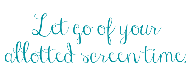 Let go of your allotted screen time. .png